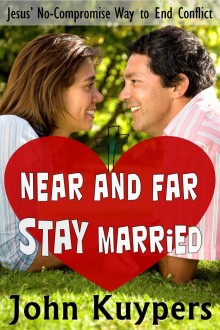 Near and Far Stay Married. The third stage of personal character at home: A surrendered soul